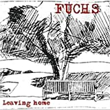 Leaving Home by Fuchs (2012-09-18)