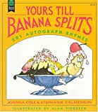 Yours Till Banana Splits: 201 Autograph Rhymes
