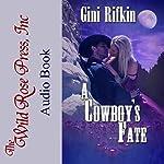 A Cowboy's Fate   Gini Rifkin