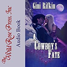 A Cowboy's Fate Audiobook by Gini Rifkin Narrated by Richard L. Walton