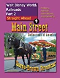 Walt Disney World Railroads Part 2 Main Street Horse-Drawn Streetcar