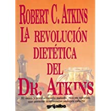 La Revolucion Dietetica del Dr. Atkins = Dr. Atkin's Diet Revolution