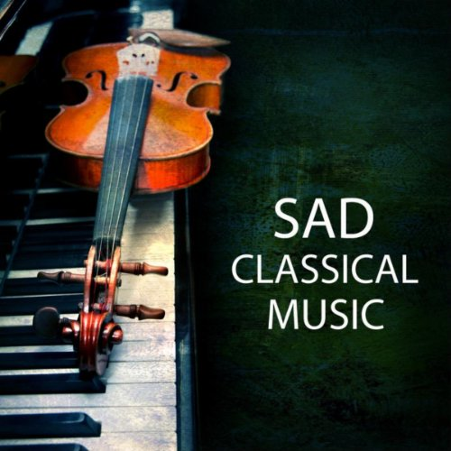 Sad Classical Music - Top Classical Music and Best Piano Songs, Classical Piano Background Music Sad Piano Music