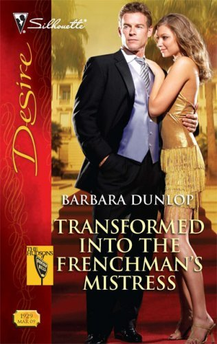 Transformed Into the Frenchman's Mistress (The Hudsons of Beverly Hills Book 3)