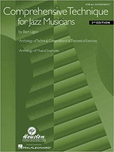 BERT LIGON COMPREHENSIVE TECHNIQUE FOR JAZZ MUSICIANS ALL