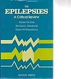 The Epilepsies : A Critical Review, Robert B. Aird, 0890044244