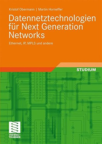 Datennetztechnologien für Next Generation Networks: Ethernet, IP, MPLS und andere (German Edition) ()