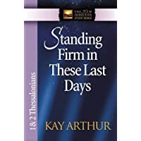 Standing Firm in These Last Days (The New Inductive Study Series)