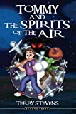 Tommy and the Spirits of the Air, Terry Stevens, 1847481272