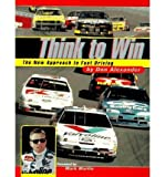 img - for By Don Alexander - Think to Win: The New Approach to Fast Driving (2003-04-16) [Paperback] book / textbook / text book