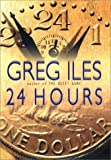 24 Hours, Greg Iles, 0399146245