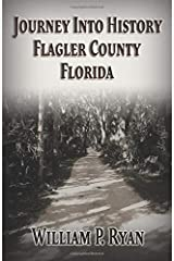 Journey Into History Flagler County Florida (Old Kings Road) Paperback