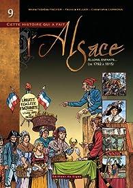 Cette histoire qui a fait l'Alsace, tome 9 : Allons, enfants... (de 1792 à 1815)  par Marie-Thérèse Fischer
