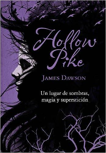 Hollow Pike Literatura Juvenil A Partir De 12 Años - Narrativa Juvenil: Amazon.es: James Dawson, Adolfo Muñoz: Libros