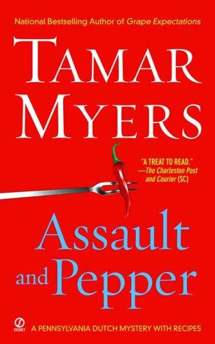 Assault And Pepper: A Pennsylvania Dutch Mystery (PennDutch Inn Mystery)