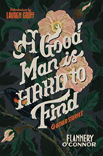A Good Man Is Hard to Find and Other Stories (Examples Of Prejudice In Pride And Prejudice)