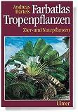 Farbatlas Tropenpflanzen. Zier- und Nutzpflanzen