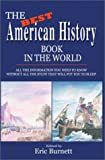 The Best American History Book in the World, Eric Burnett, 0595658164