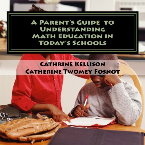 A Parent's Guide to Understanding Math Education in Today's Schools