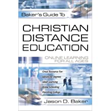 Bakers Guide to Christian Distance Education: Online Learning for All Ages
