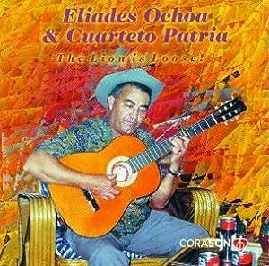 Eliades Ochoa & Cuarteto Patria The lion is Loose!