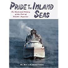 Pride of the Inland Seas: An Illustrated History of the Port of Duluth-Superior