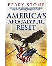 America's Apocalyptic Reset: Unmasking the Radical's Blueprints to Silence Christians, Patriots, and Conservatives