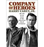 img - for Company of Heroes: My Life as an Actor in the John Ford Stock Company (Paperback) - Common book / textbook / text book