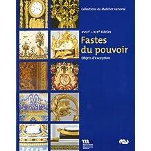 FASTES DU POUVOIR : OBJETS D'EXCEPTION XVIIIE-XIXE SIÈCLES
