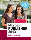 img - for Microsoft Publisher 2013: Comprehensive (Shelly Cashman Series) book / textbook / text book