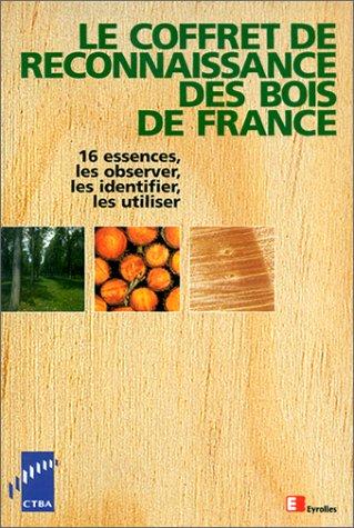 Le coffret de reconnaissance des bois de France : 16 essences, les observer, les identifier, les utiliser