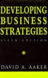 Developing Business Strategies, David A. Aaker, 0471183644