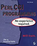 Perl CGI Programming - No Experience Required, Erik Strom, 0782121578