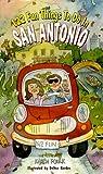 122 Fun Things to Do in San Antonio, Karen Foulk, 0965246434