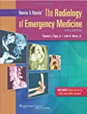 Harris and Harris' the Radiology of Emergency Medicine, Harris, John H., Jr., 145110720X