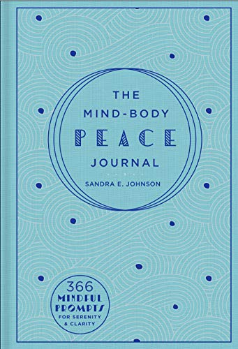 The Mind-Body Peace Journal: 366 Mindful Prompts for Serenity and Clarity (Gilded, Guided ()