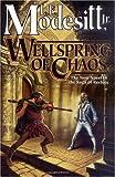 Wellspring of Chaos, L. E. Modesitt, 0765309076
