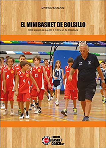El minibasket de Bolsillo. 1000 ejercicios, juegos e hipótesis de lecciones: Amazon.es: Maurizio Mondoni: Libros