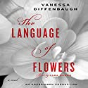 The Language of Flowers: A Novel Audiobook by Vanessa Diffenbaugh Narrated by Tara Sands