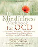 The Mindfulness Workbook for OCD, Jon Hershfield and Tom Corboy, 1608828786