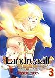 Landreaall 3巻