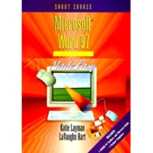 Microsoft Word 97 Made Easy: Short Course by Katie Layman (1997-08-12)