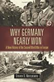 Why Germany Nearly Won, Steven D. Mercatante, 0313395926
