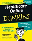 Healthcare Online for Dummies, Howard Wolinsky and Judi Wolinsky, 0764506846