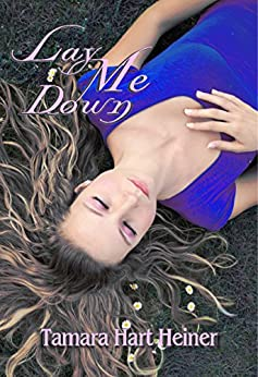 Lay Me Down (Secrets of Kellam High) by [Heiner, Tamara Hart]