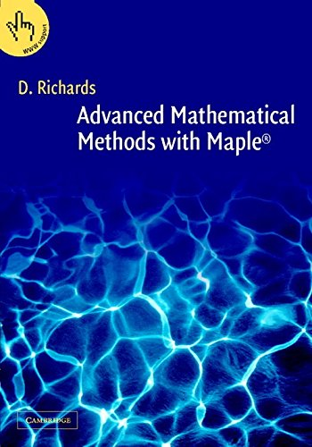 Advanced Mathematical Methods with Maple 2 Part Set: Advanced Mathematical Methods with Maple 2 Part Paperback Set