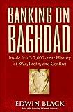 Banking on Baghdad, Edwin Black, 0914153129