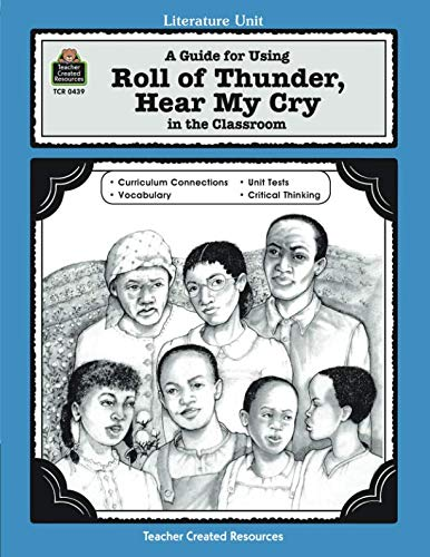 (A Guide for Using Roll of Thunder, Hear My Cry in the Classroom (Literature Units Series))