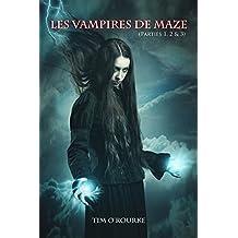 Les vampires de Maze (Parties 1, 2 & 3): Les Magnifiques Immortels - Série 2 (French Edition)
