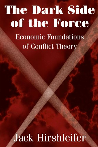 The Dark Side of the Force: Economic Foundations of Conflict Theory